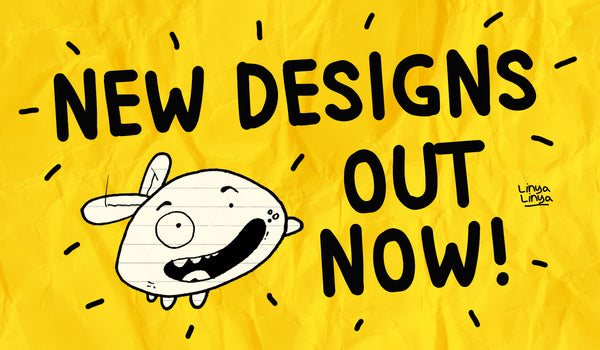 NEW DESIGNS OUT NOW!