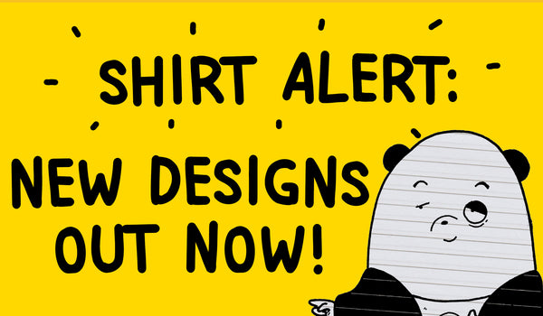 SHIRT ALERT: NEW DESIGNS OUT NOW!
