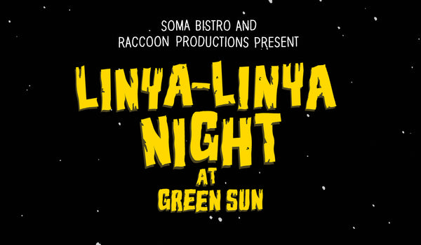 All Nights Lead to Linya-Linya Night at Green Sun