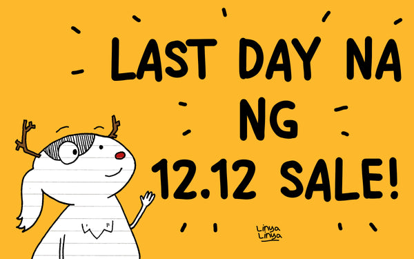 LAST DAY NA NG 12.12 SALE!