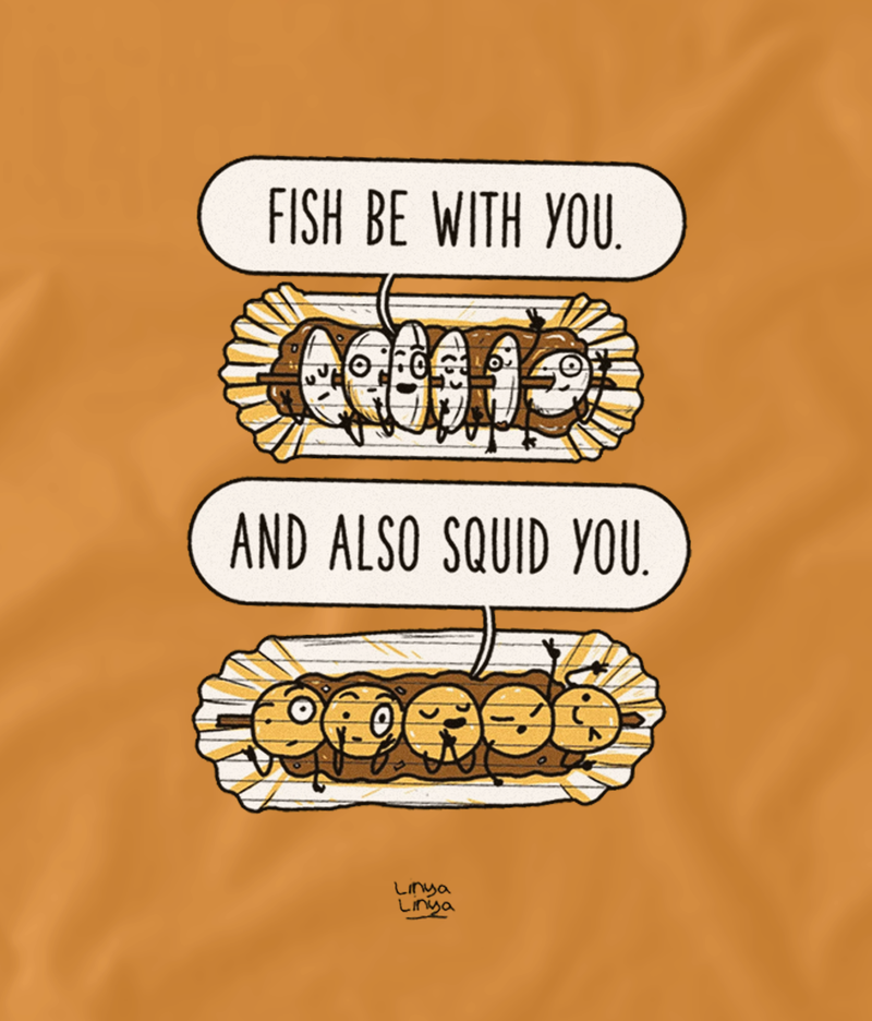Fish Be With You. And Also Squid You.