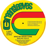 Wailing Souls 'Who No Waan Come' 12""