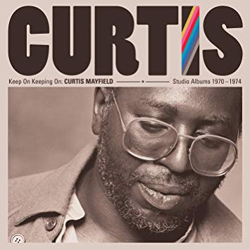 Curtis Mayfield 'Keep On Keeping On: Curtis Mayfield Studio Albums 1970-1974' 4xLP Box Set