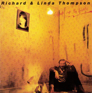 Richard and Linda Thompson 'Shoot Out The Lights' LP