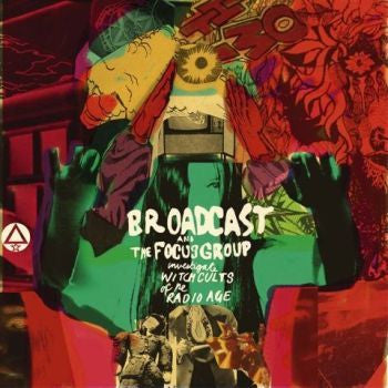 Broadcast and The Focus Group 'Investigate Witch Cults Of The Radio Age' LP