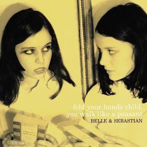 Belle and Sebastian 'Fold Your Hands Child, Your Walk Like A Peasant' LP