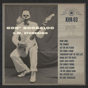 C.W. Stoneking 'Gon' Boogaloo' LP