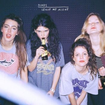 Hinds 'Leave Me Alone' LP (Limited Indies Only Yellow Vinyl)