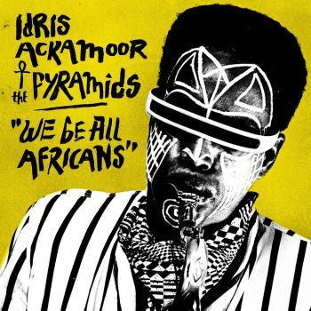 Idris Ackamoor & The Pyramids 'We Be All Africans' LP + CD