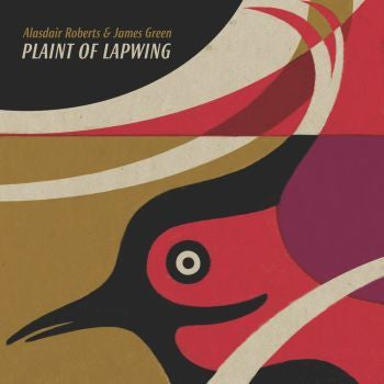 Alasdair Roberts and James Green 'Plaint of Lapwing' LP