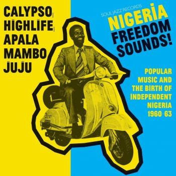 Various 'Nigeria Freedom Sounds! Calypso, Highlife, Juju & Apala: Popular Music and The Birth of Independent Nigeria 1960-63' 2xLP