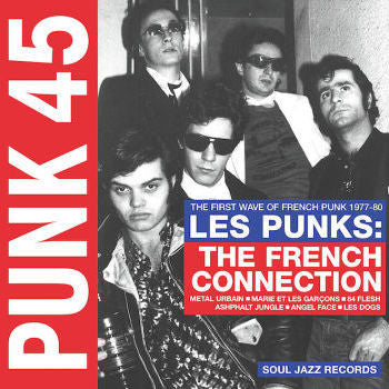 Various 'PUNK 45: Les Punks: The French Connection. First Wave Of Punk 1977-80' 2xLP