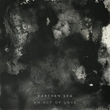 Earthen Sea 'An Act Of Love' LP