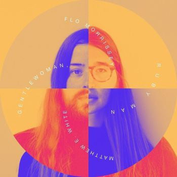 Flo Morrissey & Matthew E. White 'Gentlewoman Ruby Man' LP