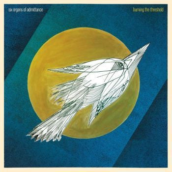 Six Organs Of Admittance 'Burning The Threshold' LP