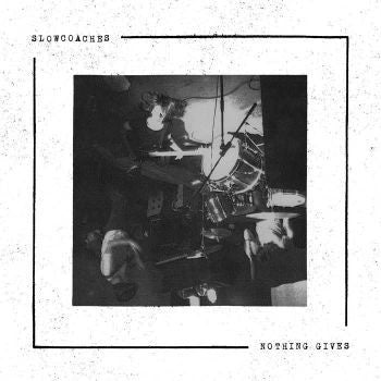 Slowcoaches 'Nothing Gives' LP