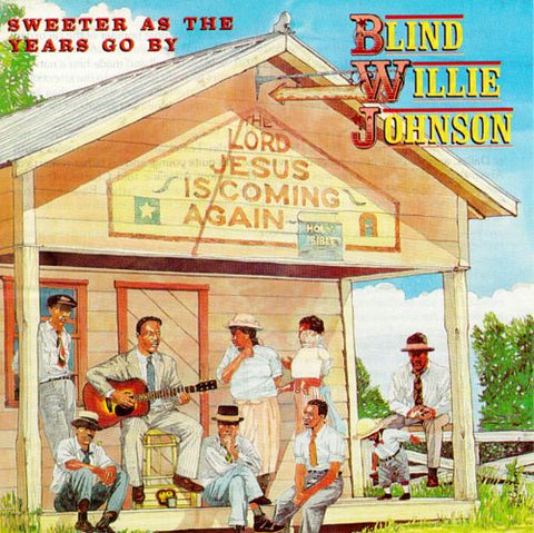 Blind Willie Johnson 'Sweeter As The Years Go By' LP