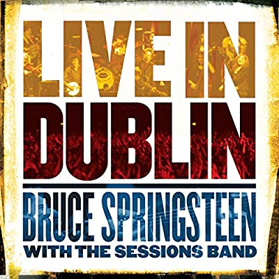 Bruce Springsteen with the Sessions Band 'Live In Dublin' 2xLP