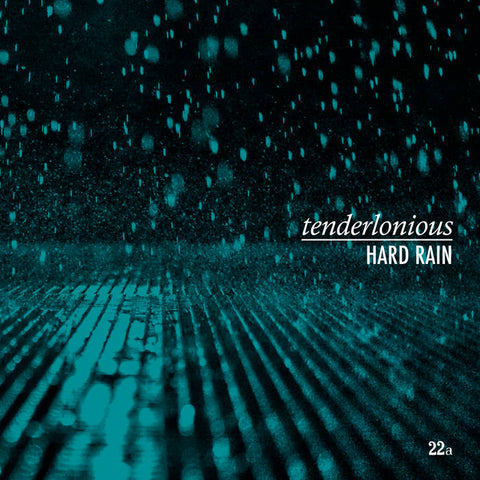 Tenderlonious 'Hard Rain' LP
