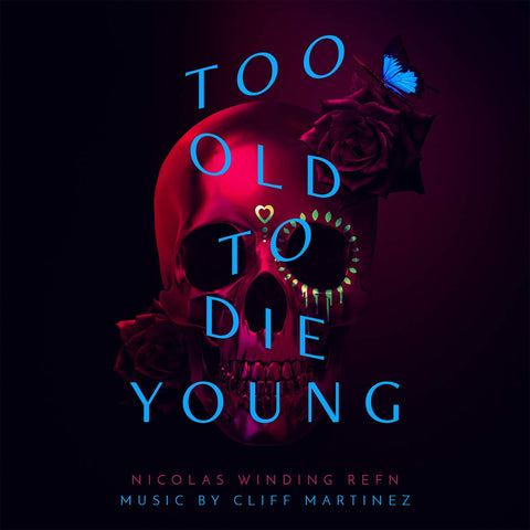 Cliff Martinez 'Too Old To Die Young (Original Motion Picture Score)' 2xLP