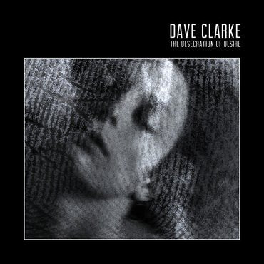 Dave Clarke 'The Desecration Of Desire' 2xLP