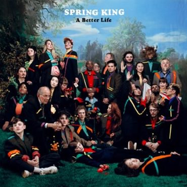 Spring King 'A Better Life' LP