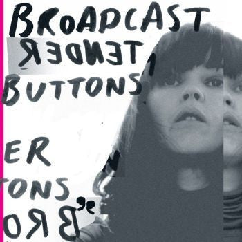 Broadcast 'Tender Buttons' LP
