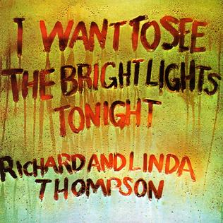 Richard & Linda Thompson 'I Want To See The Bright Lights Tonight' LP