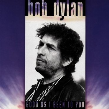 Bob Dylan 'Good As I Been To You' LP