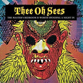 Thee Oh Sees 'The Master's Bedroom Is Worth Spending A Night In' LP