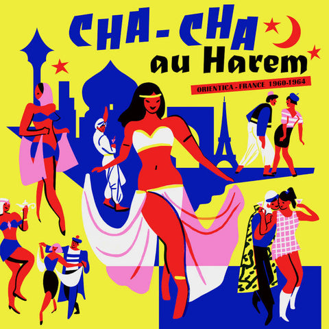 Various 'Cha Cha Au Harem: Orientica - France 1960-1964 ' LP