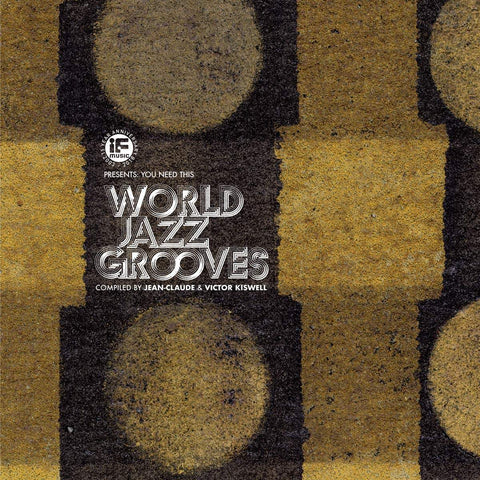Various 'IF Music presents: You Need This - World Jazz Grooves (Compiled by Jean-Claude & Victor Kiswell)' 2xLP