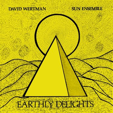 David Wertman and Sun Ensemble 'Earthly Delights' 2xLP