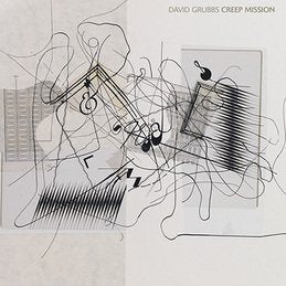 David Grubbs 'Creep Mission' LP