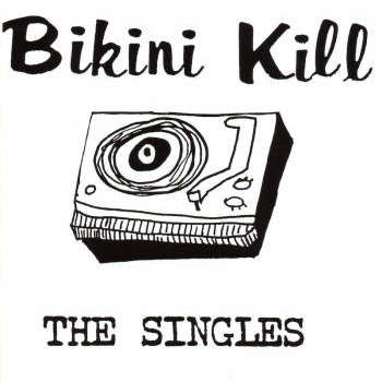 Bikini Kill 'The Singles' LP