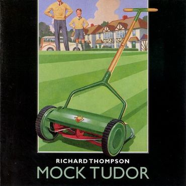 Richard Thompson 'Mock Tudor' 2xLP