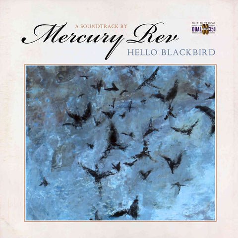 Mercury Rev 'Hello Blackbird (A Soundtrack By...)' LP