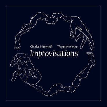 Charles Hayward and Thurston Moore 'Improvisations' LP