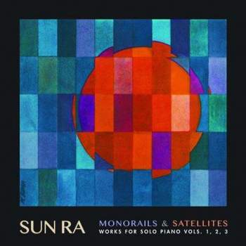 Sun Ra 'Monorails and Satellites' 3xLP