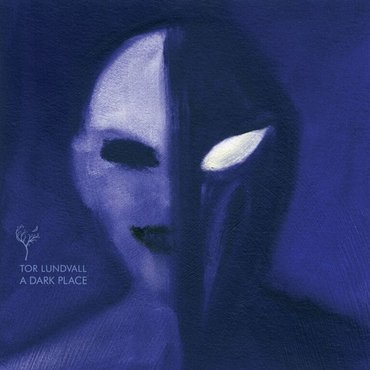 Tor Lundvall 'A Dark Place' LP