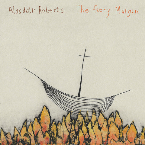 Alasdair Roberts 'The Fiery Margin' LP