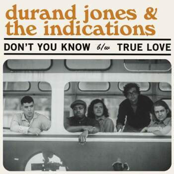 Durand Jones & The Indications 'Don't You Know / True Love' 7""