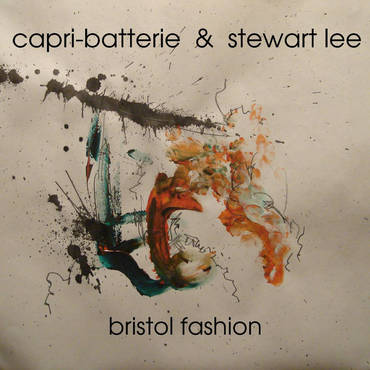 Capri-Batterie and Stewart Lee 'Bristol Fashion' LP