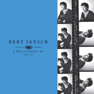 Bert Jansch 'A Man I'd Rather Be (Part 1)' 4xLP Box Set