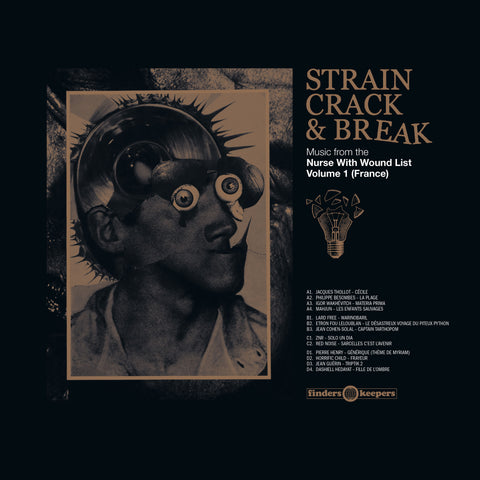 Various 'Strain Crack & Break: Music From The Nurse With Wound List Volume 1 (France)' 2xLP