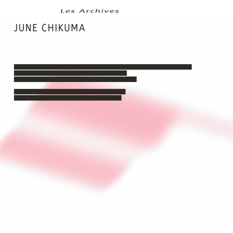 June Chikuna 'Les Archives' LP