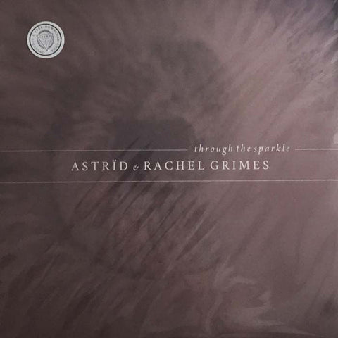 Astrid & Rachel Grimes 'Through The Sparkle' LP