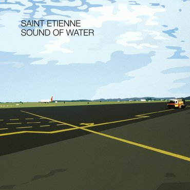 Saint Etienne 'Sound Of Water' LP