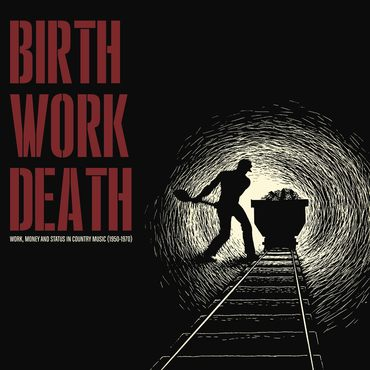 Various 'Birth / Work / Death: Work, Money and Status in Country Music' LP