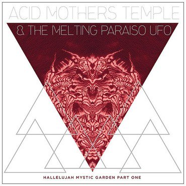 Acid Mothers Temple and The Melting Paraiso UFO 'Hallelujah Mystic Garden Part 1' LP